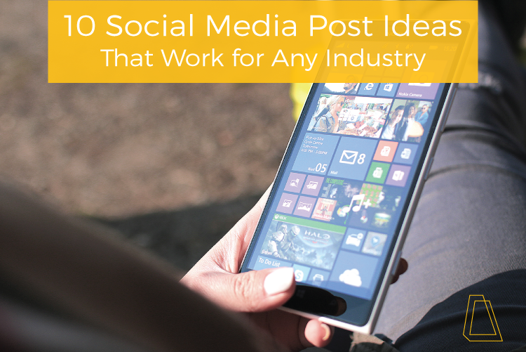 10 Social Media Post Ideas That Work for Any Industry
