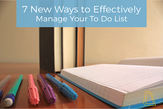 7 New Ways to Effectively Manage Your To Do List