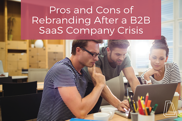 Pros and cons of rebranding after a company crisis