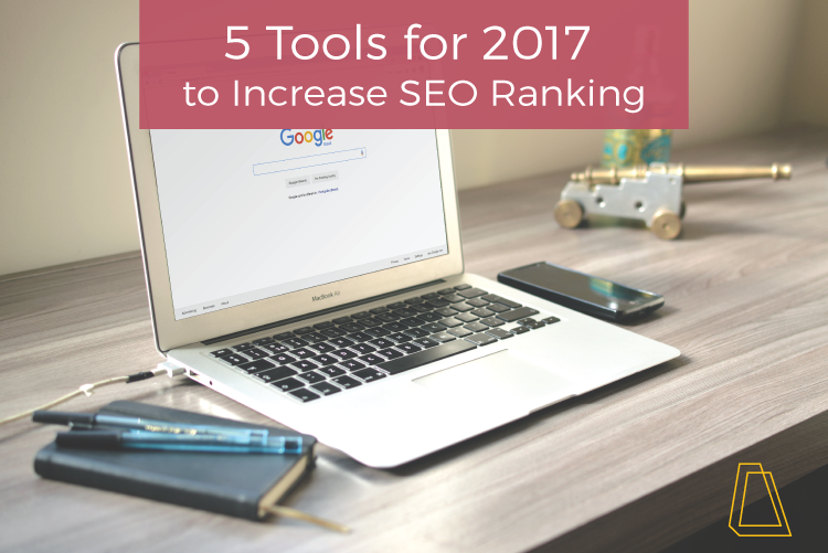 5 Tools for 2017 to Increase SEO Ranking