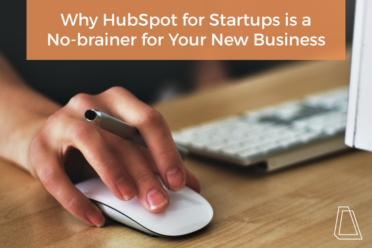 Why Hubspot for Startups is a No-Brainer