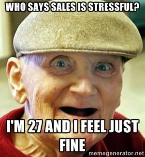 sales is stressful