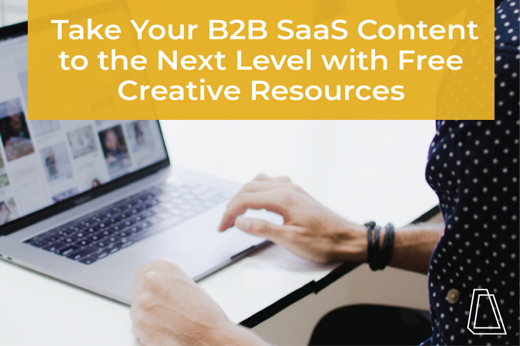 Take Your B2B SaaS Content to the Next Level with Free Creative Resources