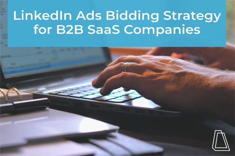LinkedIn Ads Bidding Strategy for B2B SaaS Companies