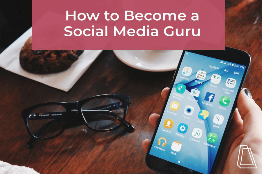 How to Become a Social Media Guru