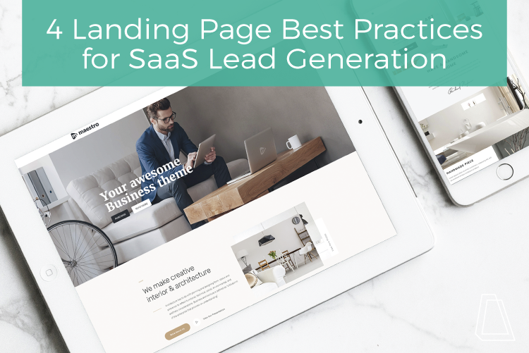4 Landing Page Best Practices for SaaS Lead Generation