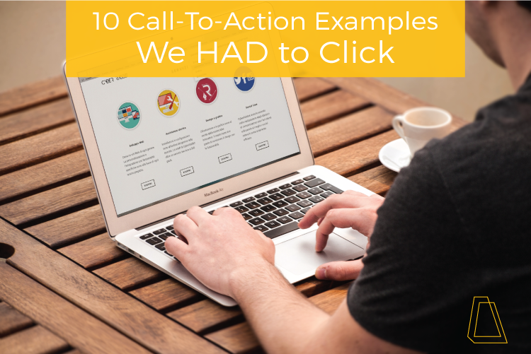 10 Call-to-action examples we had to click