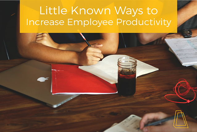 Little-known Ways to Increase Employee Productivity