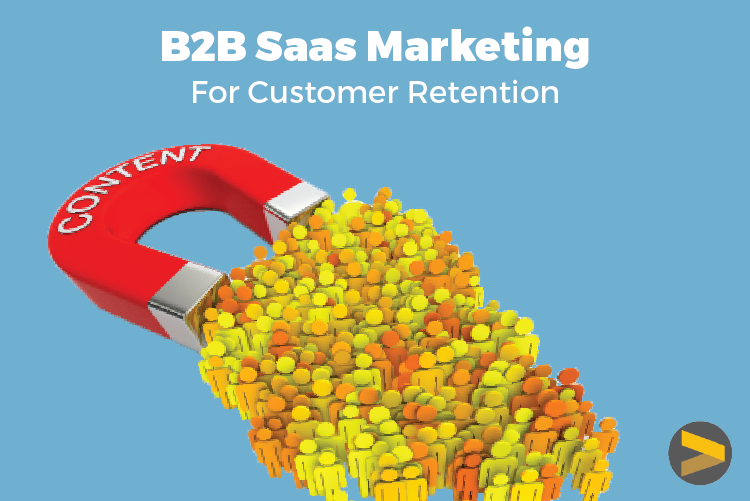 B2B SaaS Marketing for Customer Retention
