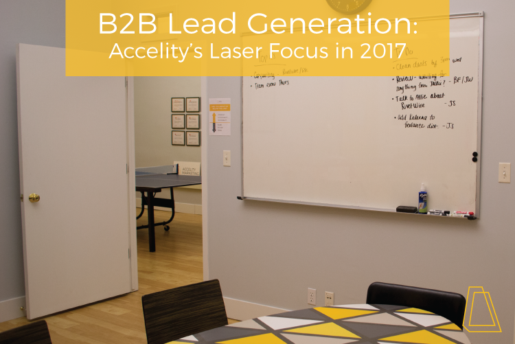 B2B Lead Generation: Accelity's Laser Focus in 2017