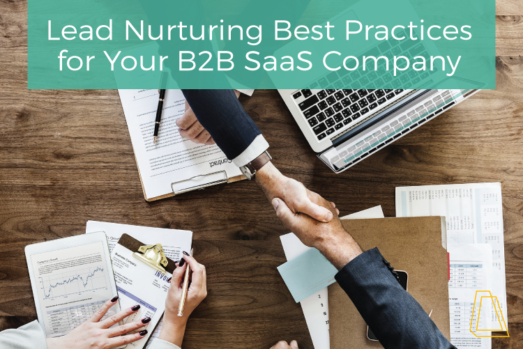 Lead Nurturing Best Practice for Your B2B SaaS Company