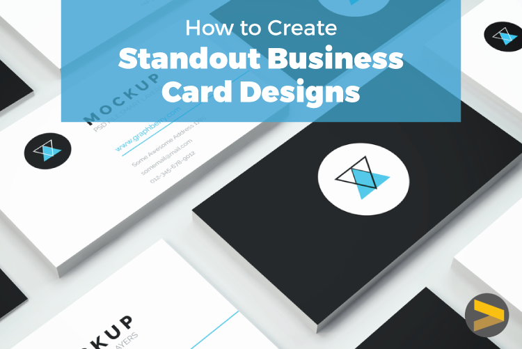 HOW TO CREATE STANDOUT BUSINESS CARD DESIGNS