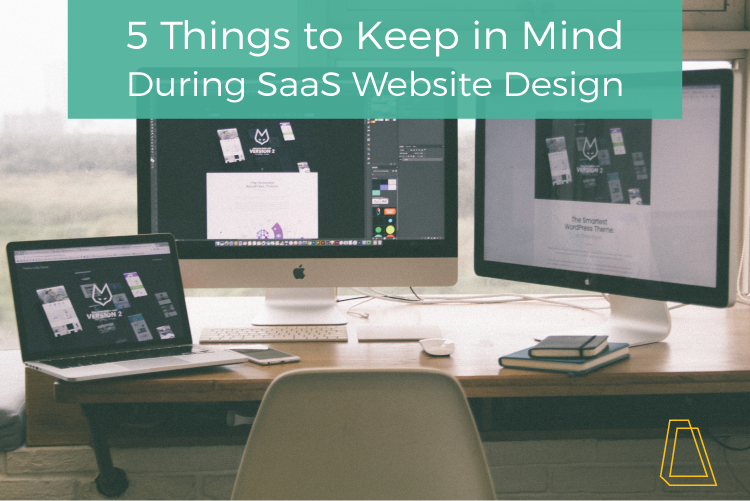 5 Things to Keep in Mind During SaaS Website Design