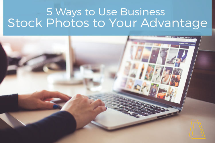5 Ways to Use Business Stock Photos to Your Advantage