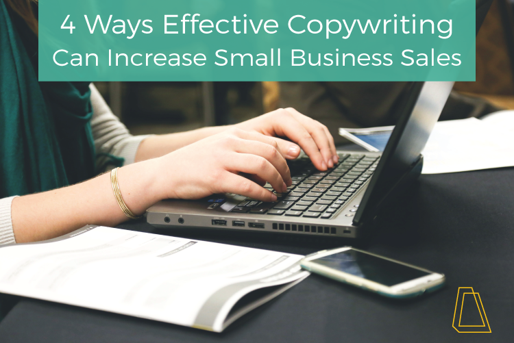 4 Ways Effective Copywriting Can Increase Small Business Sales