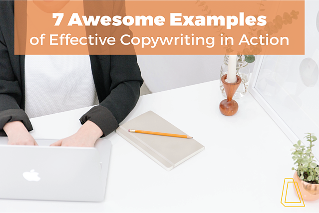 7 awesome examples of effective copywriting