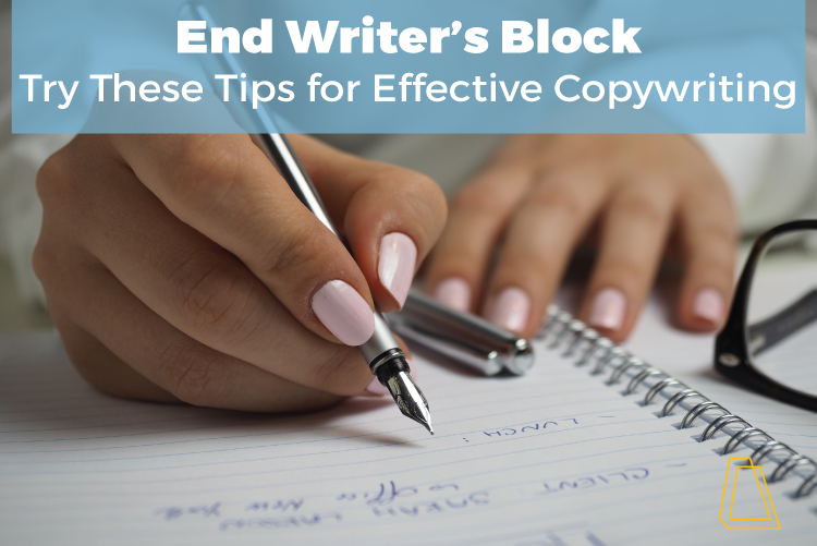End Writer's Block—Try These Tips for Effective Copywriting