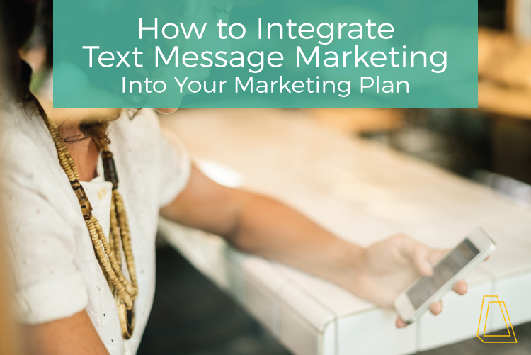 How to Integrate Text Message Marketing into Your Marketing Strategy