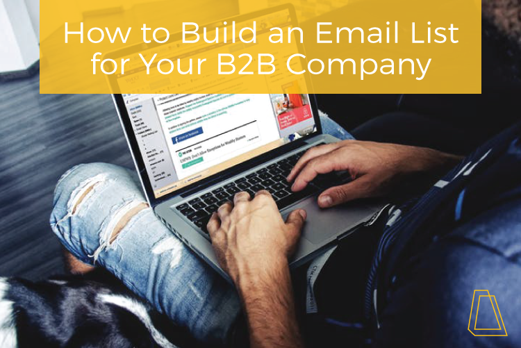 How to build an email list for your b2b company