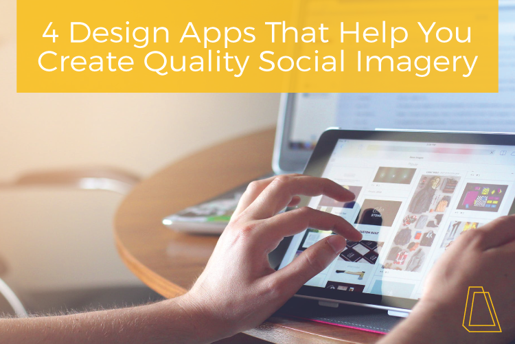4 design apps that help you create quality social imagery