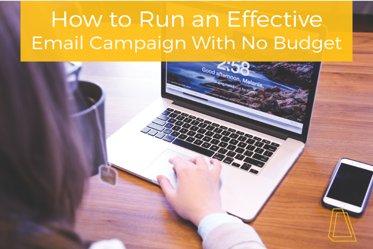 How to Run an Effective Email Campaign With No Budget