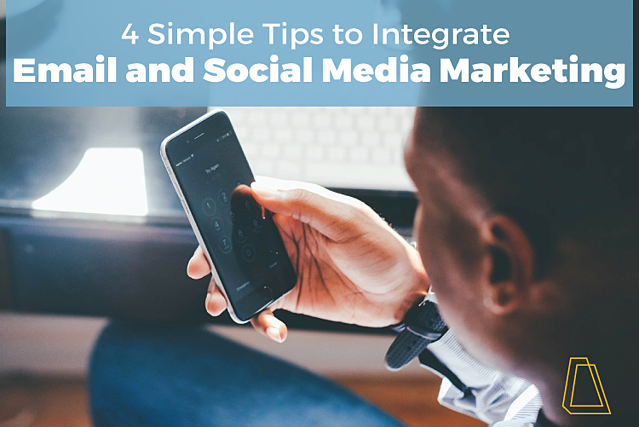 4_simple_tips_to_integrate_email_and_social_media_marketing.png