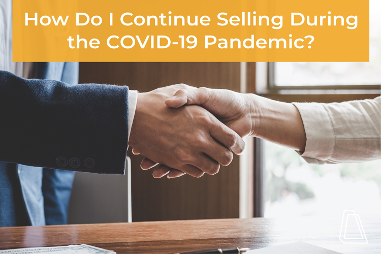 How Do I Continue Selling During COVID-19
