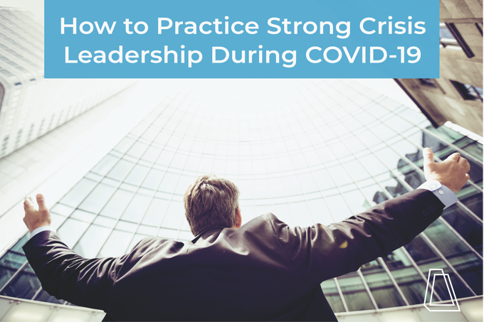 Strong leadership during COVID-19 crisis