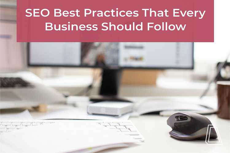 SEO Best Practices That Every Business Should Follow