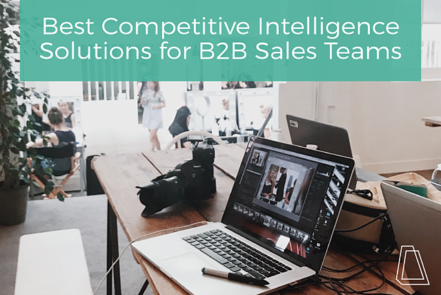 Blog_Image_Best_Competitive_Intelligence_Solutions_for_B2B_Sales_Teams.png