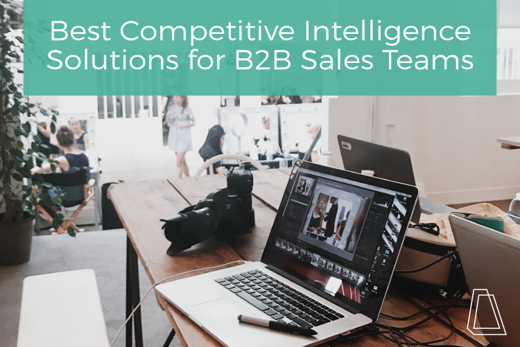 Blog Image Best Competitive Intelligence Solutions for B2B Sales Teams