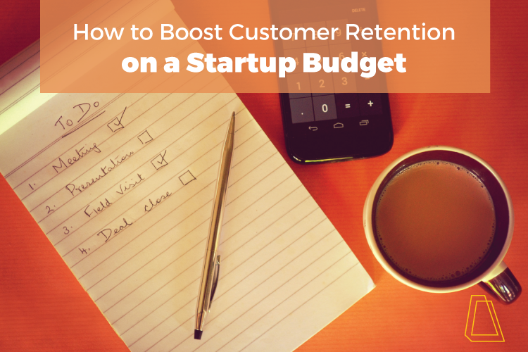 How_to_Boost_Customer_Retention_on_a_Startup_Budget.png