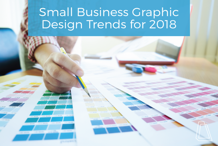 Small Business Graphic Design Trends 2018