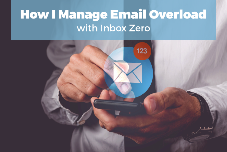 How I manage email overload with inbox zero