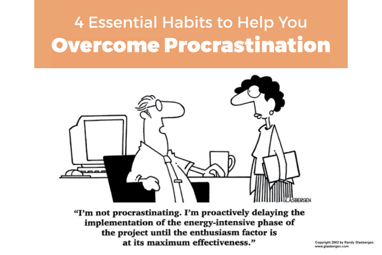4 Essential Habits to Help You Overcome Procrastination