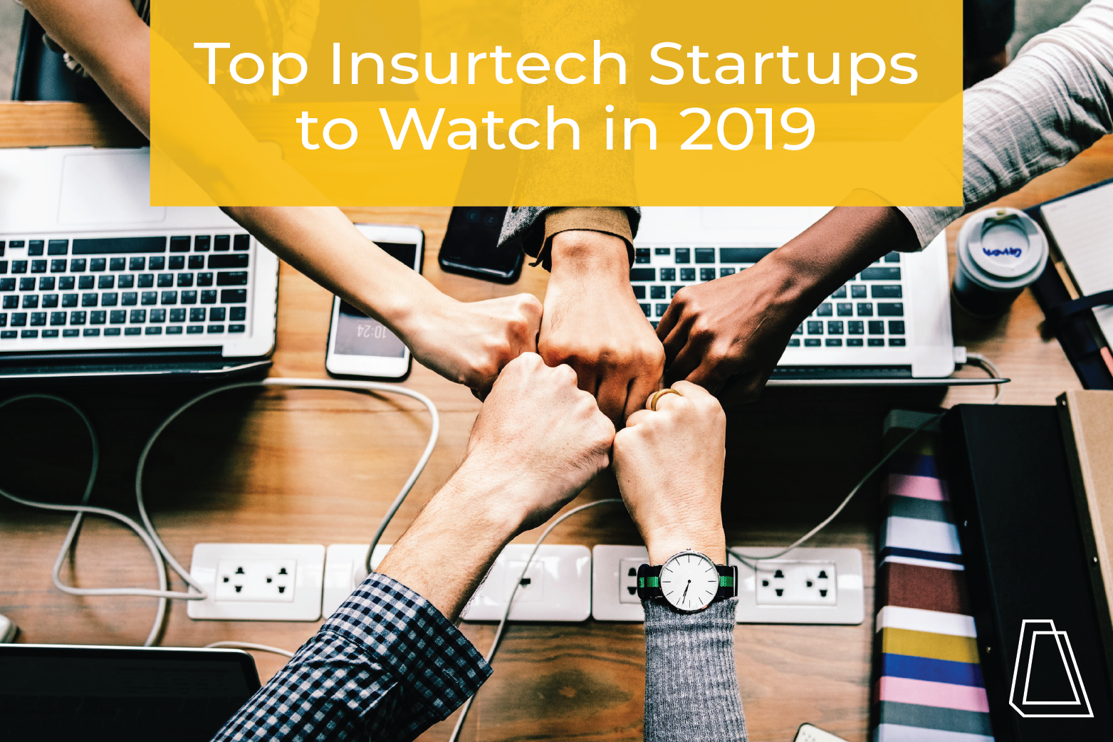 Top Insurtech Startups to Watch in 2019